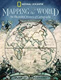 Mapping the world : an illustrated history of cartography / Ralph E. Ehrenberg