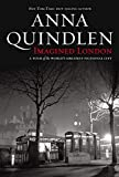 Imagined London: A Tour of the World's Greatest Fictional City (Directions), Quindlen, Anna