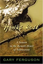 Hawks rest : a season in the remote heart of…