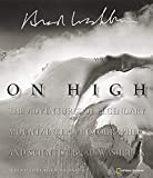 On high : the adventures of legendary mountaineer, photographer, and scientist Brad Washburn / Brad Washburn with Donald Smith