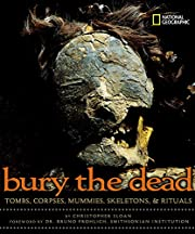 Bury the Dead: Tombs, Corpses, Mummies,…