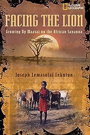 Facing the Lion: Growing Up Maasai on the…