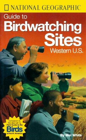 National Geographic Guide to Bird Watching Sites, Western US, National Geographic Society