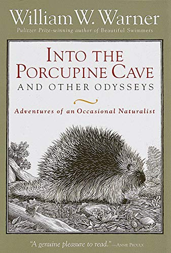 Into the Porcupine Cave and Other Odysseys, Warner, William