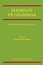 Elements of Grammar:: Handbook of Generative…