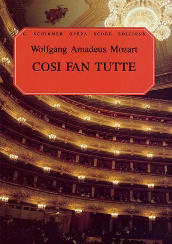 Cosi fan tutte composed by Wolfgang Amadeus Mozart
