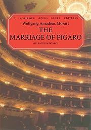 The Marriage of Figaro (Le Nozze di Figaro):…