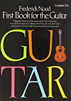 First Book for the Guitar: Complete Text by…