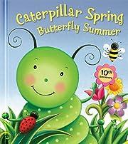 Caterpillar Spring, Butterfly Summer: 10th…