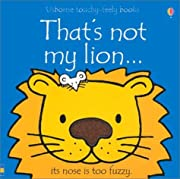 That's Not My Lion...(Usborne Touchy-Feely…