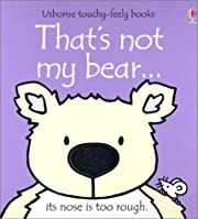 That's Not My Bear: Its Nose Is Too Rough…