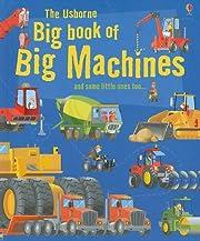 The Usborne Big Book of Big Machines (Big…