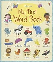 My First Word Book de Felicity Brooks