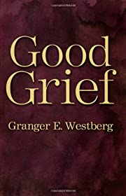 Good Grief: A Constructive Approach to the…