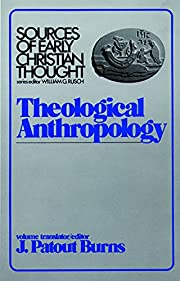 Theological Anthropology (Sources of Early…
