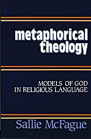 Metaphorical Theology: Models of God in…