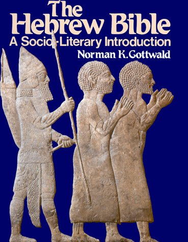 The Hebrew Bible: A Socio-Literary Introduction, Gottwald, Norman K.