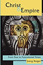 Christ & Empire: From Paul to Postcolonial…