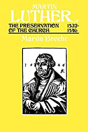 Martin Luther The Preservation of the Church…