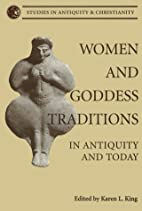 Women and Goddess Traditions: In Antiquity…