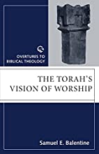 The Torah's Vision of Worship by Samuel H.…