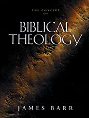 The Concept of Biblical Theology: An Old…