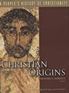 Christian Origins: A People's History Of…