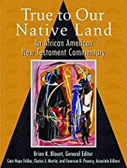 True to Our Native Land: An African American…