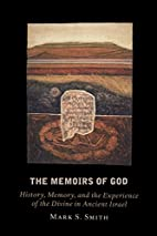Memoirs of God by Mark S. Smith