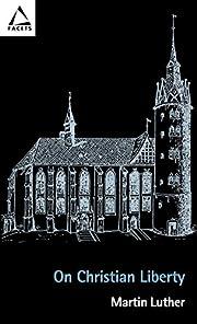 On Christian Liberty von Martin Luther