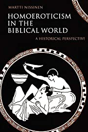 Homoeroticism in the Biblical World: A…