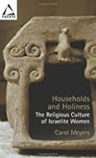 Households And Holiness: The Religious…