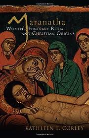 Maranatha: Women's Funerary Rituals and…