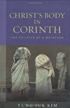 Christ's Body in Corinth: The Politics of a…