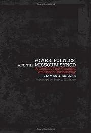 Power, Politics, and the Missouri Synod: A…