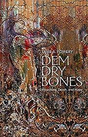 Dem Dry Bones: Preaching, Death, and Hope af…