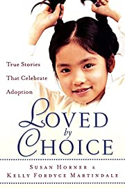 Loved By Choice: True Stories That Celebrate…