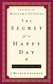 The Secret of a Happy Day: Meditations on…