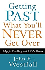 Getting Past What You'll Never Get Over:…