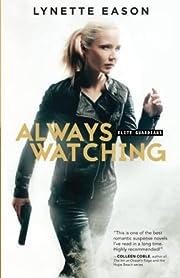 Always Watching (Elite Guardians) af Lynette…