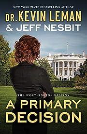 A Primary Decision: A Novel (The Worthington…