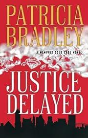 Justice Delayed por Patricia Bradley