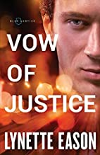 Vow of Justice (Blue Justice) by Lynette…