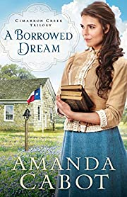 A Borrowed Dream (Cimarron Creek Trilogy) de…
