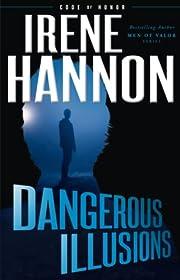 Dangerous Illusions (Code of Honor) –…