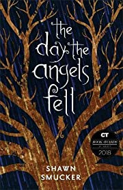 The Day the Angels Fell de Shawn Smucker