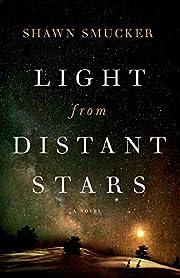 Light from Distant Stars – tekijä: Shawn…