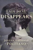 Lady Jayne Disappears by Joanna Davidson…