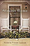 Almost home : a novel / Valerie Fraser Luesse ; narrated by Kate Forbes