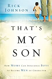 That's My Son: How Moms Can Influence Boys…